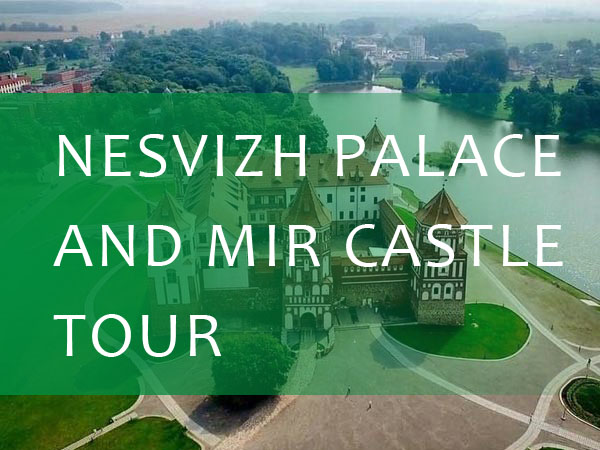 Nesvizh Palace and Mir Castle Tour